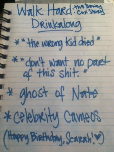 Walk Hard Drinking Game